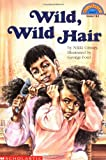 Nikki Grimes Wild, Wild Hair (Level 3) (Hello Reader! Level 3)