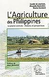 echange, troc Camille de Lataillade, Alexandre Dumontier, Nicolas Grondard - L'agriculture des Philippines : La plaine centrale : histoire et perspectives
