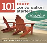 101 More Conversation Starters for Couples (0802408389) by Chapman, Gary D