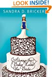 Always the Baker, Never the Bride: An Emma Rae Creation (Another Emma Rae Creation)