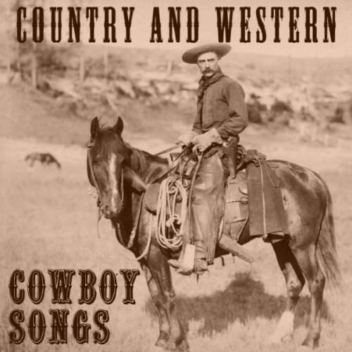 Country and Western Cowboy Songs