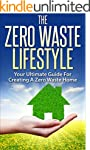 Zero Waste: The Zero Waste Lifestyle...
