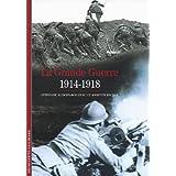 La Grande Guerre: (1914-1918)