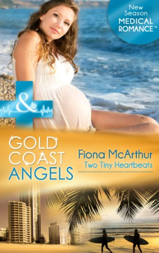 gold-coast-angels-two-tiny-heartbeats-mills-boon-medical-gold-coast-angels-book-2
