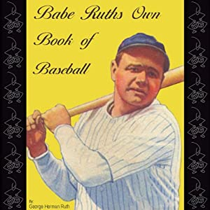 Babe Ruth's Own Book of Baseball | [George Herman Ruth]