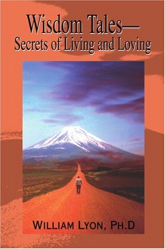 Wisdom Tales: Secrets of Living and Loving