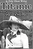 img - for Titanic: Newly Discovered Adventures of Sherlock Holmes book / textbook / text book