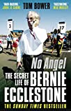 No Angel: The Secret Life of Bernie Ecclestone (0571269362) by Bower, Tom