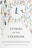 Stories of the Stranger: Encounters with Exiles & Outsiders