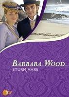 Barbara Wood: Die Sturmjahre