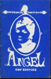 Angel: The work of one night in the dark, solitary confinement, New Jersey State Prison, Trenton (Tompkins Square Poets No. 1)