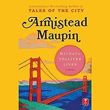 Michael Tolliver Lives | Livre audio Auteur(s) : Armistead Maupin Narrateur(s) : Armistead Maupin