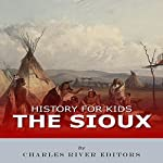 History for Kids: The Sioux |  Charles River Editors