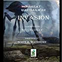 The Great Martian War: Invasion Audiobook by Scott Washburn Narrated by Ray Greenley