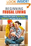 Beginning Frugal Living: A Quick Star...