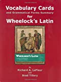 Vocabulary Cards and Grammatical Forms Summary for Wheelock's Latin (0865165572) by Richard A. Lafleur