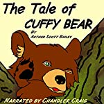 The Tale of Cuffy Bear | Arthur Scott Bailey