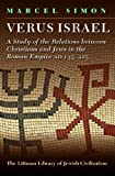 img - for Verus Israel: A Study of the Relations Between Christians and Jews in the Roman Empire (AD 135-425) (Littman Library of Jewish Civilization) book / textbook / text book