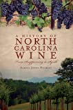 img - for A History of North Carolina Wine: From Scuppernong to Syrah book / textbook / text book