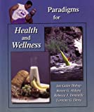 Paradigms for Health and Wellness (Pearson Custom Publishing, BA990011)