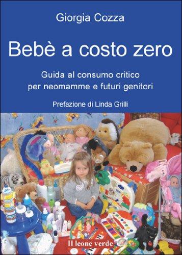 Bebè a costo zero Il bambino naturale PDF