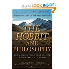 The Hobbit and Philosophy: For When You've Lost Your Dwarves, Your Wizard, and Your Way by Gregory Bassham,&#32;Eric Bronson and William Irwin