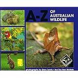 A - Z of Australian Wildlife / Nan McNab / Gary Lewisby Nan McNab