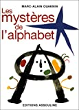 Les mysteres de l'alphabet: L'origine de l'ecriture (French Edition) (2908228793) by Marc-Alain Ouaknin