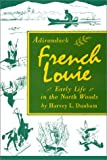 img - for Adirondack French Louie: Early Life in the North Woods book / textbook / text book