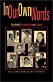 img - for In Our Own Words: StudentsO Perspectives on School book / textbook / text book