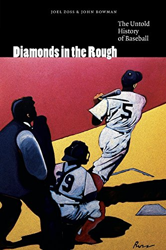 Diamonds in the Rough: The Untold History of Baseball