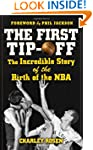 The First Tip-Off: The Incredible Sto...