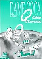 Dame Coca : cahier d'exercices CE1