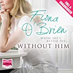 Without Him | Fiona O'Brien