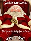 Santa s Christmas - The year Santa s sleigh broke down (Santa s Adventures)
