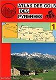 echange, troc Atlas Altigraph - Atlas routiers : Atlas des cols des Pyrénées, tome 1 : Bayonne, Pau, Laruns
