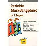 "Perfekte Marketingpl�ne in sieben (7) Tagenvon ""Ros Jay"""