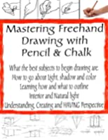 How to Draw Freehand with Light and Shadows | Drawing in  Pencil | How to Learn to Draw (The Secrets of Drawing Book 7) (English Edition)