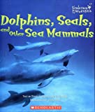 Dolphins, Seals, and Other Sea Mammals (Undersea Encounters) (0516253522) by Rhodes, Mary Jo