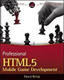Professional HTML5 Mobile Game Development (Wrox Programmer to Programmer)