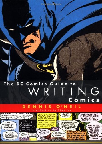 The DC Comics Guide to Writing Comics by Dennis O'Neil
