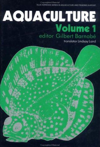 Aquaculture (Ellis Horwood Series In Aquaculture & Fisheries Support) (Vol 1)