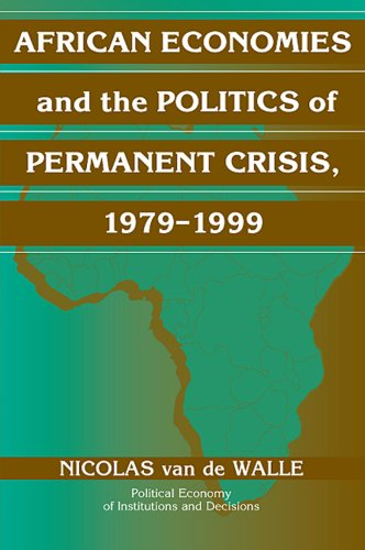 African Economies and the Politics of Permanent Crisis,...