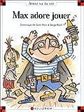 echange, troc Dominique de Saint Mars, Serge Bloch - Max adore jouer