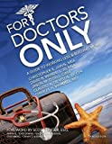 img - for For Doctors Only: A Guide to Working Less & Building More by Jason O'Dell (2010-01-01) book / textbook / text book