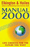 Manual 2000: Life Choices for the Future You Want (0340696796) by Elkington, John