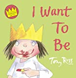 I Want to be (Little Princess)