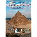 """Pyramidengeheimnisse?: Entr�tselte Mysterienvon """"Frank D�rnenburg"""""""