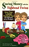 img - for Saving Money with the Tightwad Twins: More Than 1,000 Practical Tips for Women on a Budget book / textbook / text book