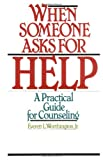 img - for When Someone Asks for Help: A Practical Guide for Counseling book / textbook / text book